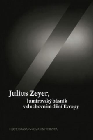 Julius Zeyer, lumírovský básník v duchovním dění Evropy