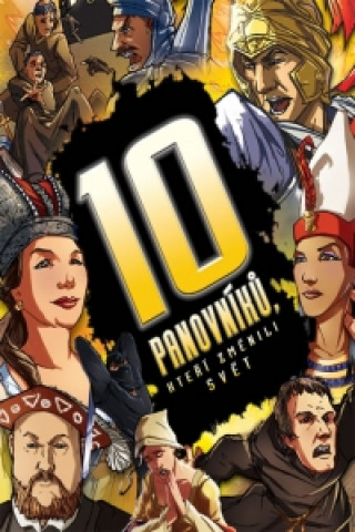 10 panovníků, kteří změnili svět