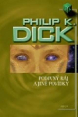 Carte Podivný ráj Philip Kindred Dick