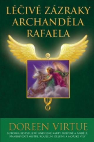 Carte Léčivé zázraky archanděla Rafaela Doreen Virtue