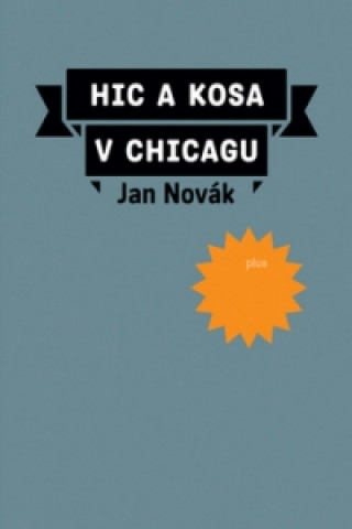 Carte Hic a kosa v Chicagu Jan Novák