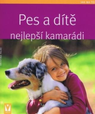 Pes a dítě Nejlepší kamarádi