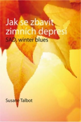 Jak se zbavit zimních depresí