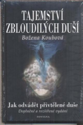 Carte Tajemství zbloudilých duší Božena Koubová