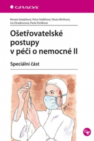 Ošetřovatelské postupy v péči o nemocné II