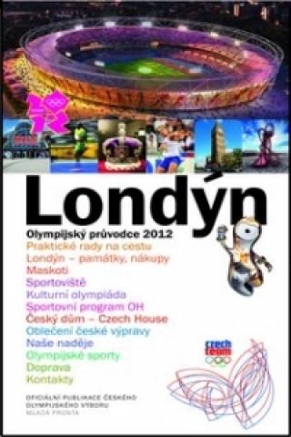 Londýn Olympijský průvodce 2012