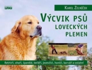 Könyv Výcvik psů loveckých plemen Karel Zelníček