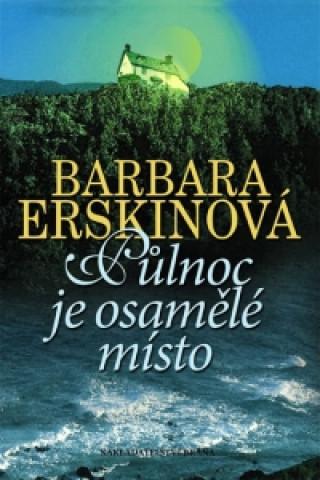 Carte Půlnoc je osamělé místo Barbara Erskin