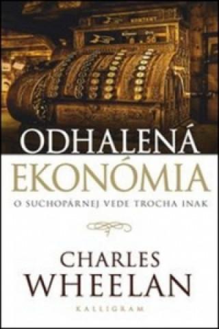 Kniha Odhalená ekonómia Charles Wheelan