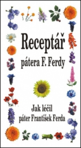 Receptář pátera F. Ferdy