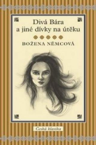 Carte Divá Bára a jiné dívky na útěku Božena Němcová