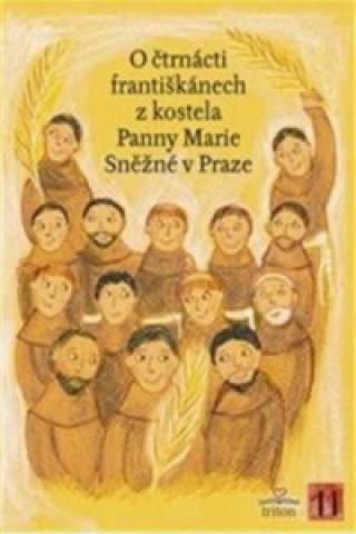 O čtrnácti františkánech