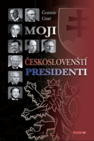 Moji českoslovenští prezidenti