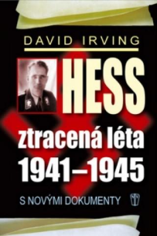 Hess Ztracená léta 1941-1945