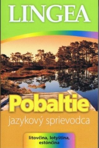 Kniha Pobaltie Jazykový sprievodca Litovčina, Lotyština Estónčina neuvedený autor