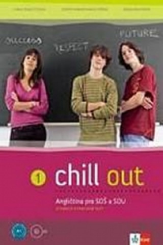 Chill out 1 Angličtina pro SOŠ a SOU