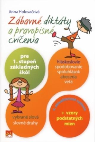 Zábavné diktáty a pravopisné cvičenia pre 1. stupeň základných škôl