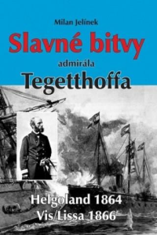 Slavné bitvy admirála Tegetthoffa