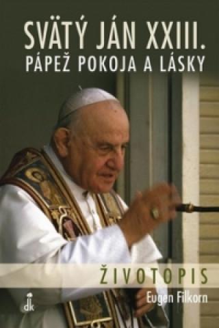 Dobrá kniha Svätý Ján XXIII. Pápež pokoja a lásky