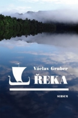 Sursum Václav Gruber - Řeka