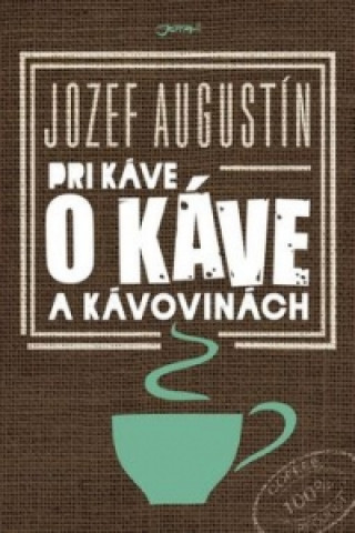 Pri káve o káve a kávovinách