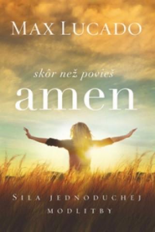 Skôr než povieš amen