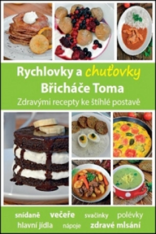 Carte Rychlovky a chuťovky Břicháče Toma Tomáš Kosačík