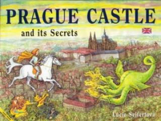 Prague Castle and its Secrets