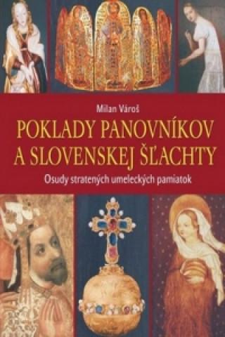 Kniha Poklady panovníkov a slovenskej šľachty Milan Vároš