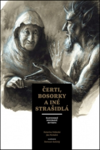 Kniha Čerti, bosorky a iné strašidlá Katarína Nádaská