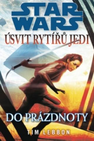 STAR WARS Úsvit rytířů Jedi Do prázdnoty