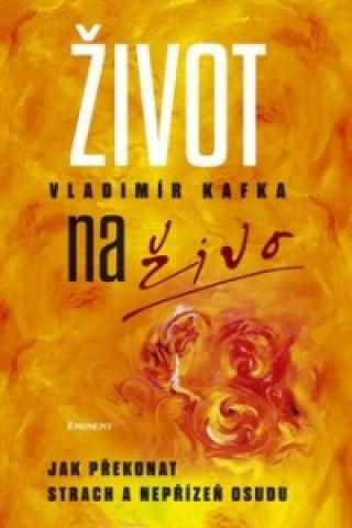 Kniha Život naživo Vladimír Kafka
