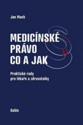 Kniha Medicínské právo Co a jak Jan Mach