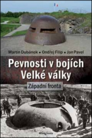 Carte Pevnosti v bojích Velké války Martin Dubánek