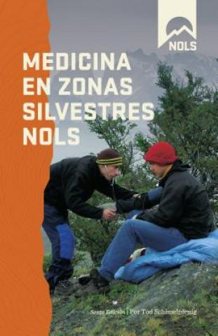 Carte Medicina en Zonas Silvestres NOLS Tod Schimelpfenig