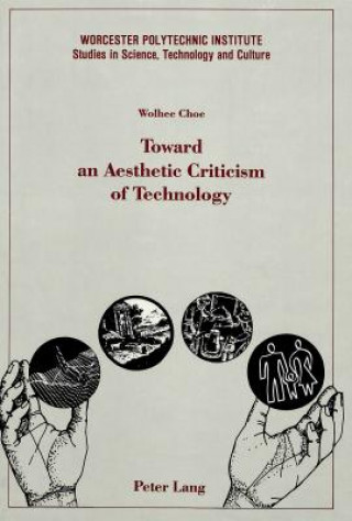 Toward an Aesthetic Criticism of Technology