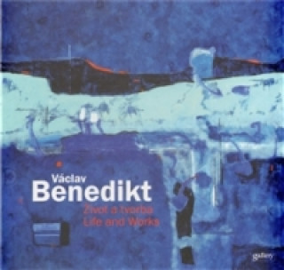 Václav Benedikt - Život a tvorba / Life and Works