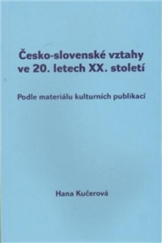 Carte Česko-slovenské vztahy ve 20. letech XX. století Hana Kučerová