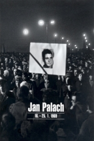 Jan Palach 16. - 25.1. 1969