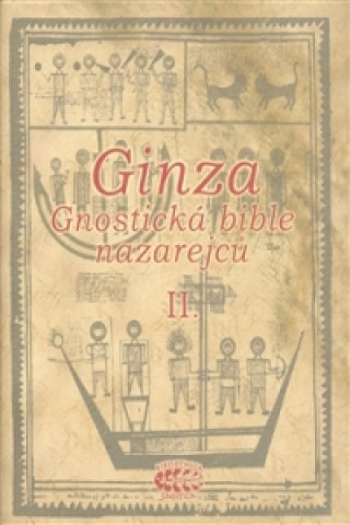 Ginza Gnostická bible nazarejců II.