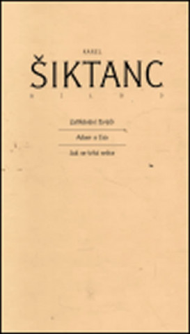 Carte Dílo 3 Karel Šiktanc