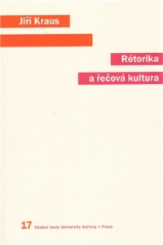 Carte Rétorika a řečová kultura Jiří Kraus