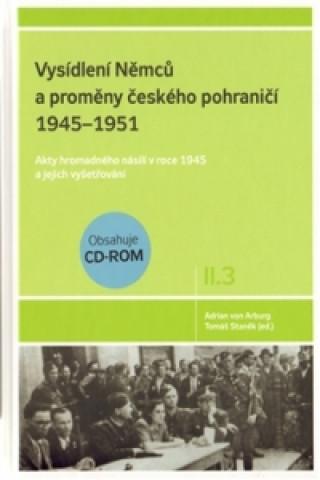 VYSÍDLENÍ NĚMCŮ A PROMĚNY ČESKÉHO POHRANIČÍ II.3+CD