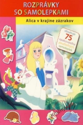 Svojtka Alica v krajine zázrakov - Rozprávky so samolepkami
