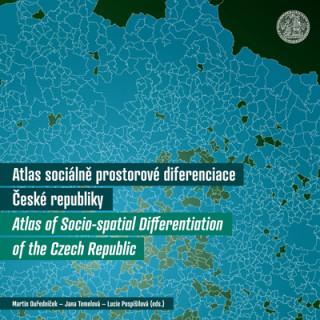 Carte Atlas of Socio Spatial Differentiation of the Czech Republic Martin Ouředníček