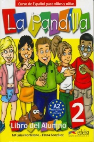 Kniha La Pandilla 2 Učebnice + pracovní sešit Hortelano Ortega María Luisa