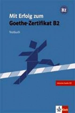 MIT ERFOLG ZUM GOETHE-ZERTIFIKAT B2 TESTBUCH+CD