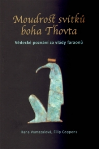 Moudrost svitku boha Thovta. Vedecke poznani za vlady faraonu