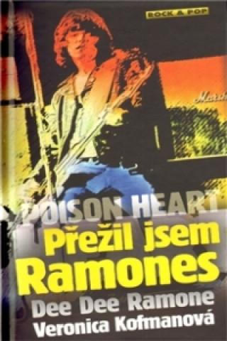 Poison Heart Přežil jsem Ramones