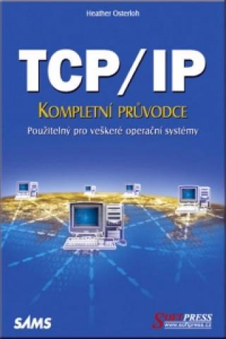 TCP/IP - kompletní průvodce